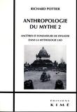 Richard Pottier - Anthropologie du mythe - Tome 2, Ancêtres et fondateurs de dynastie dans la mythologie lao.