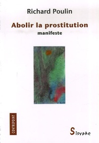 Richard Poulin - Abolir la prostitution - Manifeste.