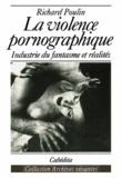 Richard Poulin - La violence pornographique - Industrie du fantasme et réalités.