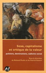 Richard Poulin et Patrick Vassort - Sexe, capitalisme et critique de la valeur - Pulsions, dominations, sadisme social.
