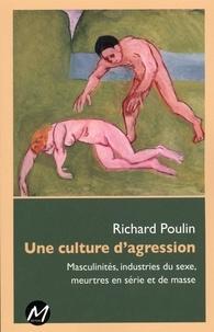 Richard Poulin - Une culture d'agression.