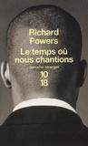 Richard Powers - Le temps où nous chantions.