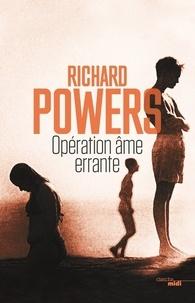 Richard Powers - Opération âme errante.