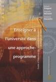 Richard Prégent et Huguette Bernard - Enseigner à l'université dans une approche-programme - Guide à l'intention des nouveaux professeurs et chargés de cours.