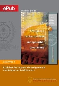 Richard Prégent et Huguette Bernard - Exploiter les moyens d'enseignement numériques et traditionnels (Chapitre).