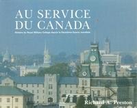 Richard Preston - Au service du Canada - Histoire du Royal Military College depuis la Deuxième Guerre mondiale.