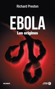 Richard Preston - Ebola, les origines.