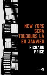 Richard Price - New-York sera toujours là en janvier.