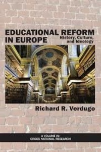 Richard R. Verdugo - Educational Reform in Europe - History, Culture, and Ideology.