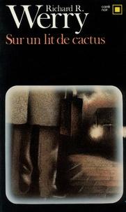 Richard R. Werry - Sur un lit de cactus.