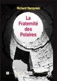 Richard Raczynski - La fraternité des polaires.