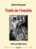 Richard Raczynski - Traité de l'insolite.