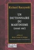 Richard Raczynski - Un dictionnaire du martinisme - (essai sur).