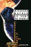 Richard Rayner - Le vent du diable.