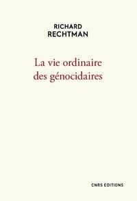 Richard Rechtman - La vie ordinaire des génocidaires.