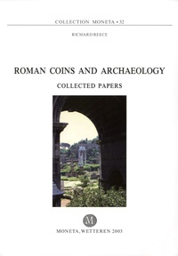 Richard Reece - Roman Coins and Archaeology - Collected Papers.