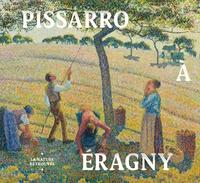 Richard Robson Brettell et Joachim Pissarro - Pissarro à Eragny - La nature retrouvée.