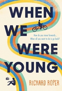 Richard Roper - When We Were Young.