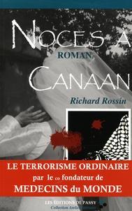 Richard Rossin - Noces à Canaan.