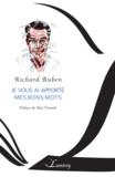 Richard Ruben - Je vous ai apporté mes bons mots.