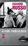 Richard Russo - A malin, malin et demi.