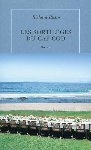 Richard Russo - Les sortilèges du Cap cod.