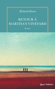 Richard Russo - Retour à Martha's Vineyard.