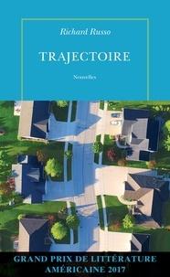 Richard Russo - Trajectoire.