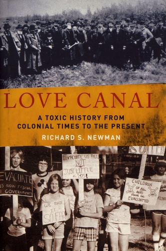 Richard S. Newman - Love Canal - A Toxic History from Colonial Times to the Present.