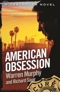 Richard Sapir et Warren Murphy - American Obsession - Number 109 in Series.