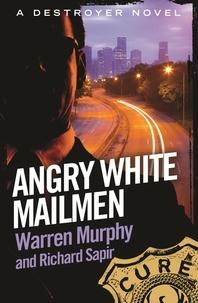 Richard Sapir et Warren Murphy - Angry White Mailmen - Number 104 in Series.