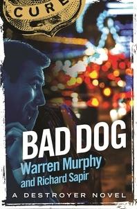 Richard Sapir et Warren Murphy - Bad Dog - Number 143 in Series.
