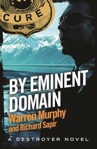 Richard Sapir et Warren Murphy - By Eminent Domain - Number 124 in Series.