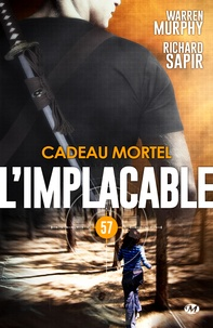 Richard Sapir et Warren Murphy - Cadeau mortel - L'Implacable, T57.