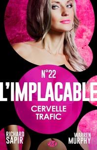 Richard Sapir et Warren Murphy - Cervelle trafic - L'Implacable, T22.