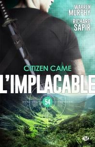 Richard Sapir et Warren Murphy - Citizen came - L'Implacable, T54.