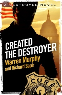 Richard Sapir et Warren Murphy - Created, The Destroyer - Number 1 in Series.
