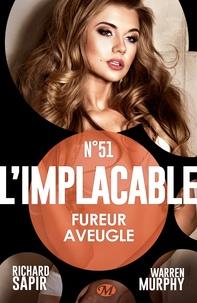 Richard Sapir et Warren Murphy - Fureur aveugle - L'Implacable, T51.