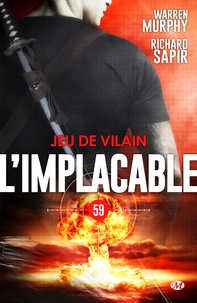 Richard Sapir et Warren Murphy - Jeu de vilain - L'Implacable, T59.