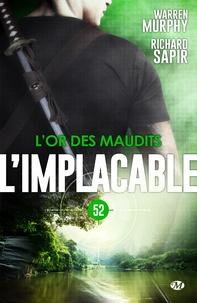 Richard Sapir et Warren Murphy - L'Or des maudits - L'Implacable, T52.