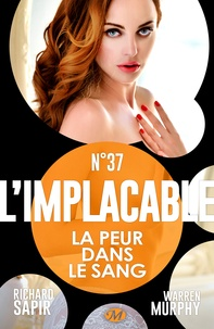 Richard Sapir et Warren Murphy - La Peur dans le sang - L'Implacable, T37.