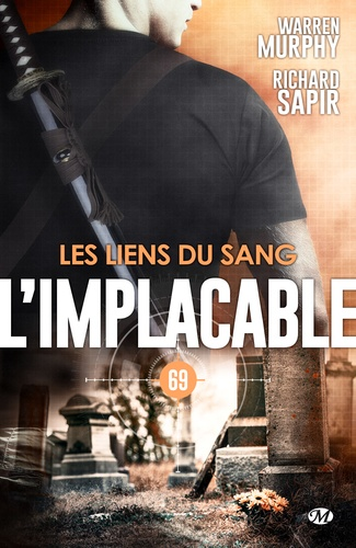 Richard Sapir et Warren Murphy - Les Liens du sang - L'Implacable, T69.
