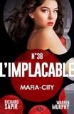 Richard Sapir et France-Marie Watkins - Mafia-City - L'Implacable, T38.