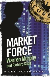 Richard Sapir et Warren Murphy - Market Force - Number 127 in Series.