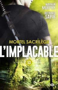 Richard Sapir et Warren Murphy - Mortel sacrilège - L'Implacable, T53.