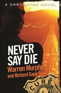 Richard Sapir et Warren Murphy - Never Say Die - Number 110 in Series.