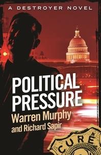Richard Sapir et Warren Murphy - Political Pressure - Number 135 in Series.