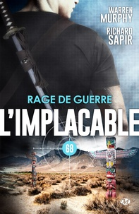 Richard Sapir et Warren Murphy - Rage de guerre - L'Implacable, T68.