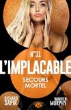 Richard Sapir et France-Marie Watkins - Secours mortel - L'Implacable, T31.