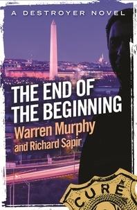 Richard Sapir et Warren Murphy - The End Of The Beginning - Number 128 in Series.